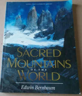 Edwin Bernbaum: Sacred Mountains of the World