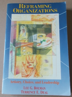 Lee G. Bolman, Terrence E. Deal: Reframing Organizations